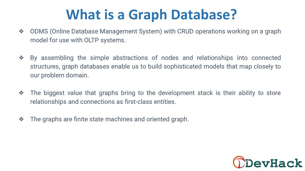 What is a Graph Database? ❖ ODMS (Online Databa...