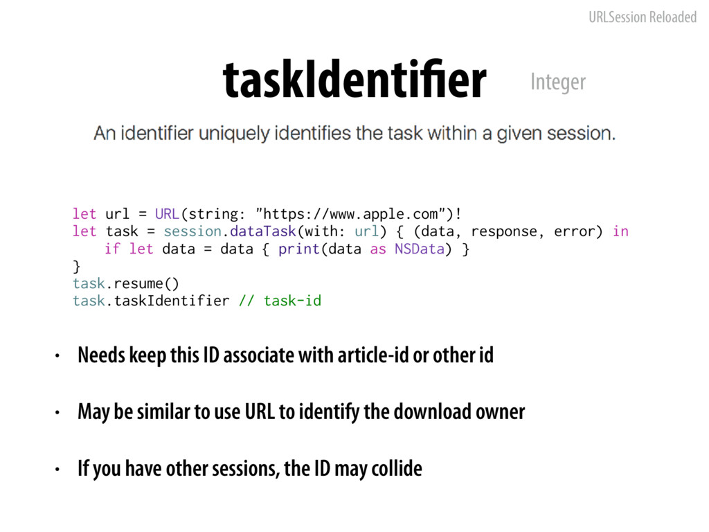 URLSession Reloaded taskIdentifier let url = UR...