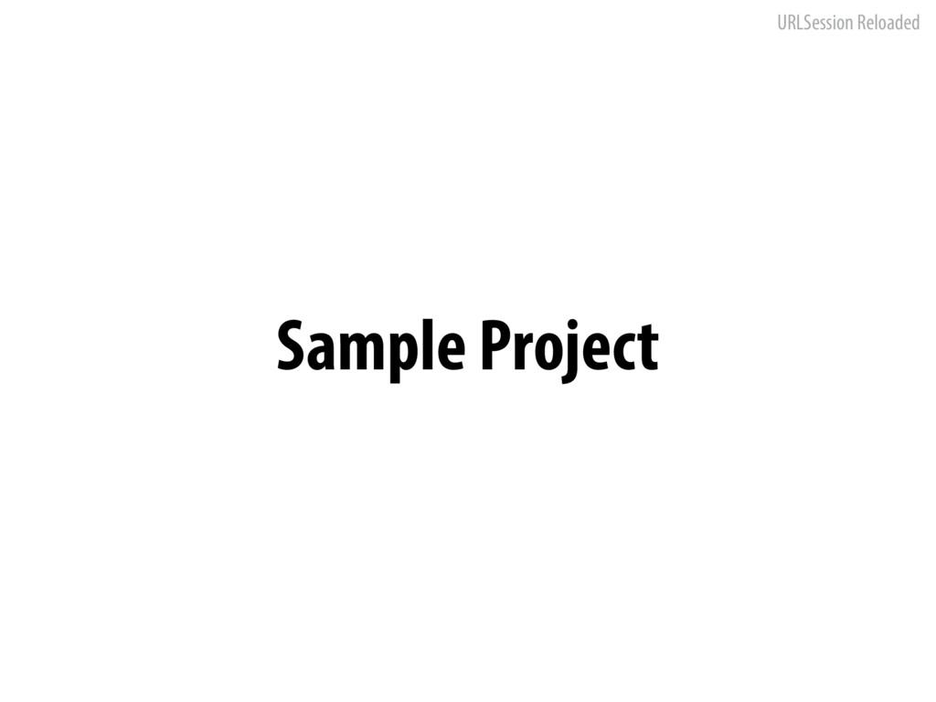 URLSession Reloaded Sample Project