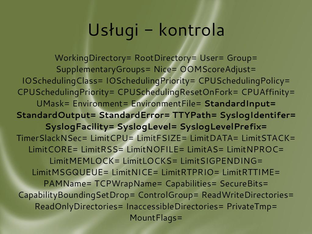 Usługi - kontrola WorkingDirectory= RootDirecto...