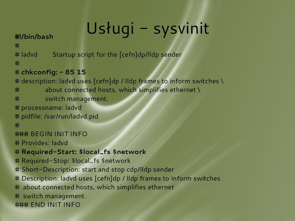 Usługi - sysvinit #!/bin/bash # # ladvd Startup...