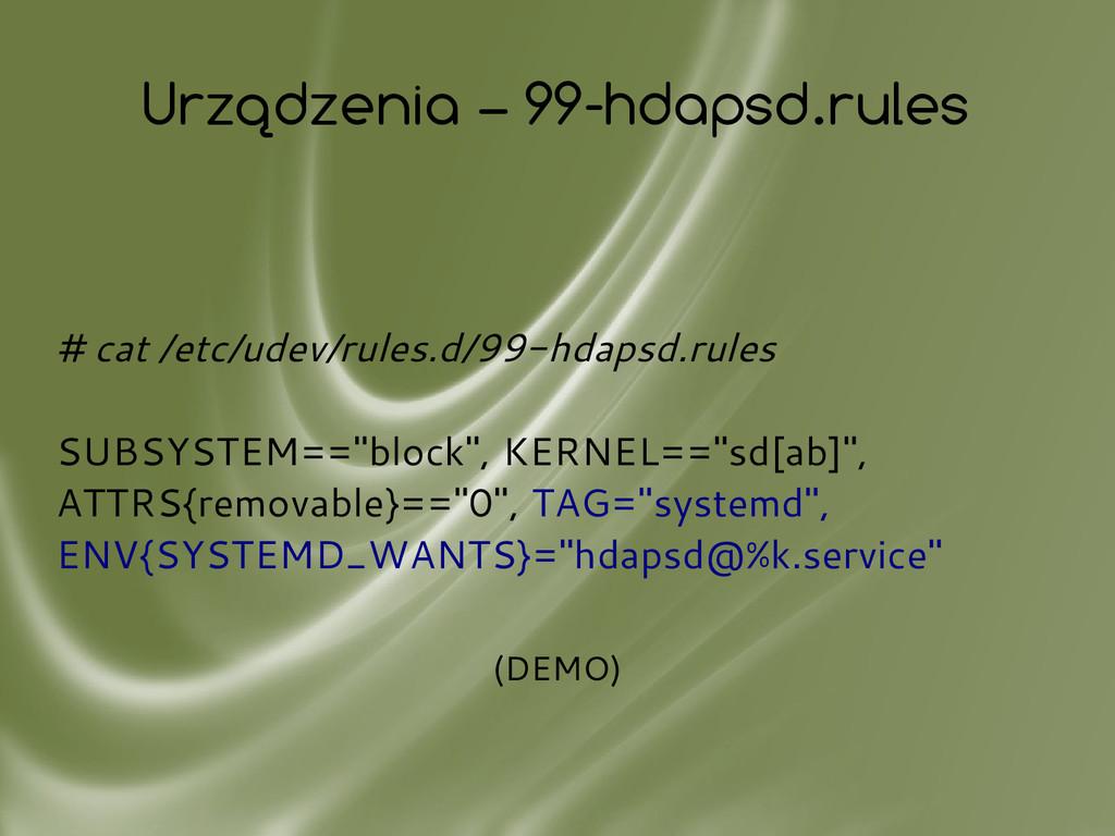 Urządzenia – 99-hdapsd.rules # cat /etc/udev/ru...