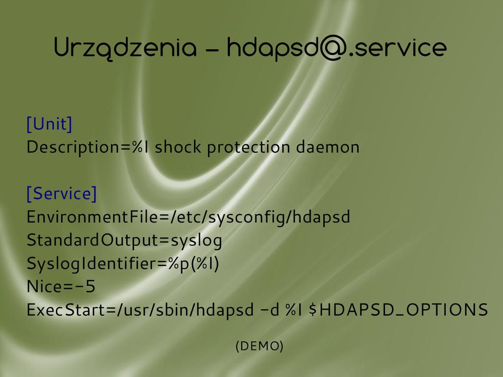Urządzenia – hdapsd@.service [Unit] Description...