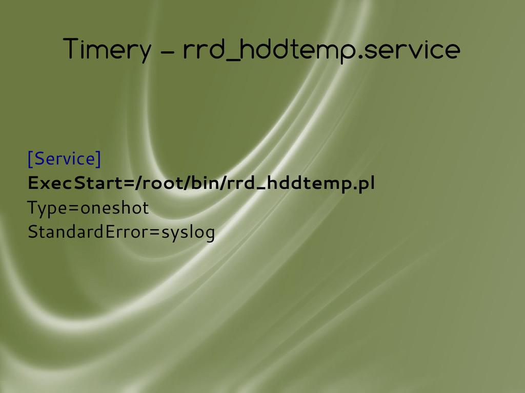 Timery – rrd_hddtemp.service [Service] ExecStar...