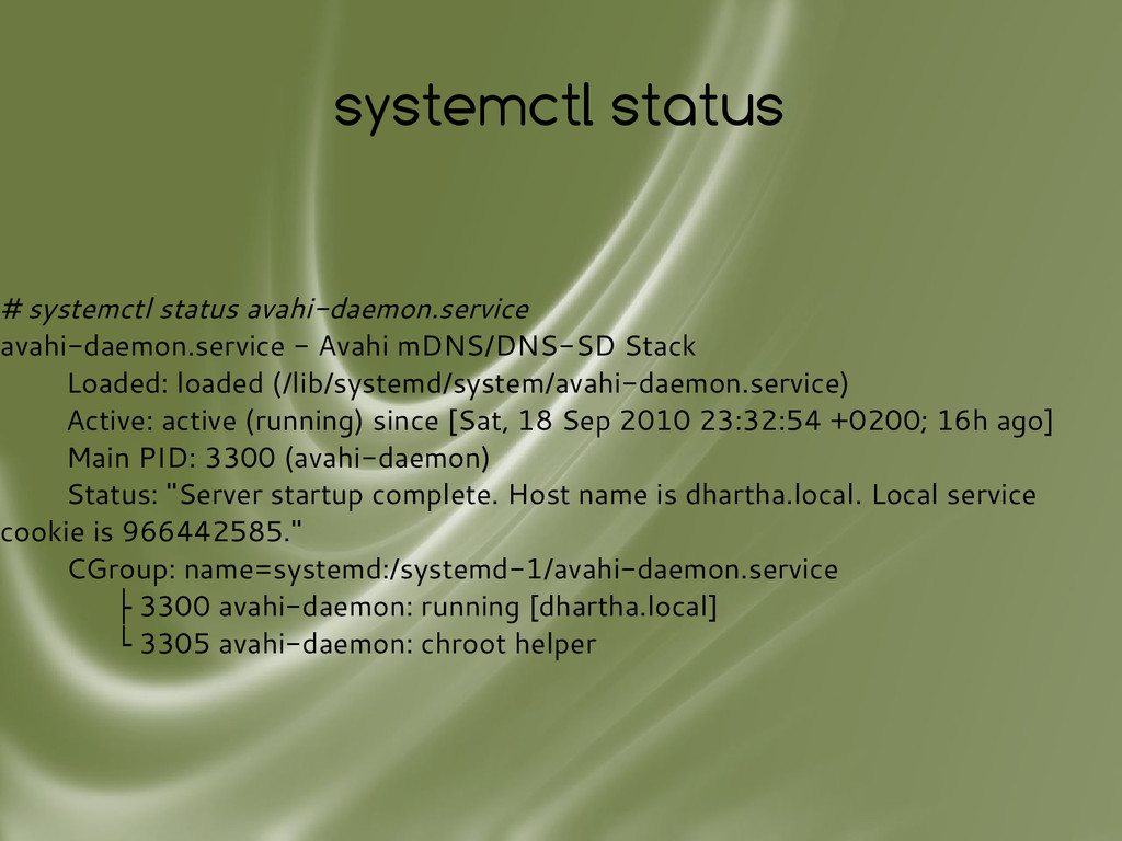 systemctl status # systemctl status avahi-daemo...
