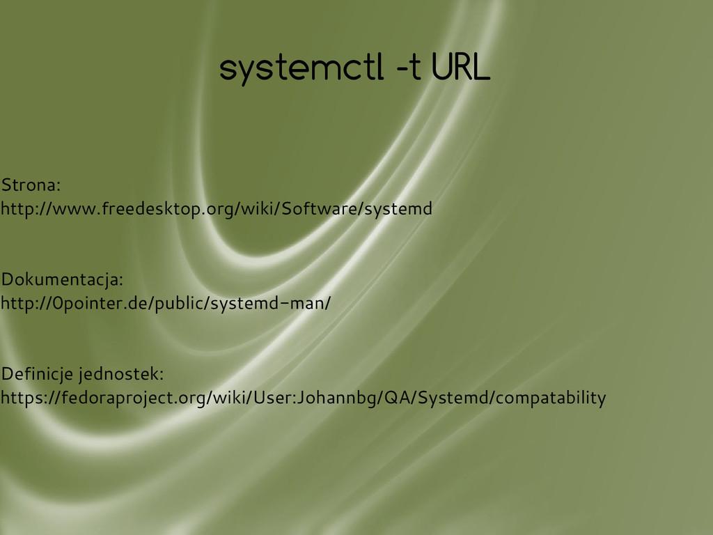 systemctl -t URL Strona: http://www.freedesktop...