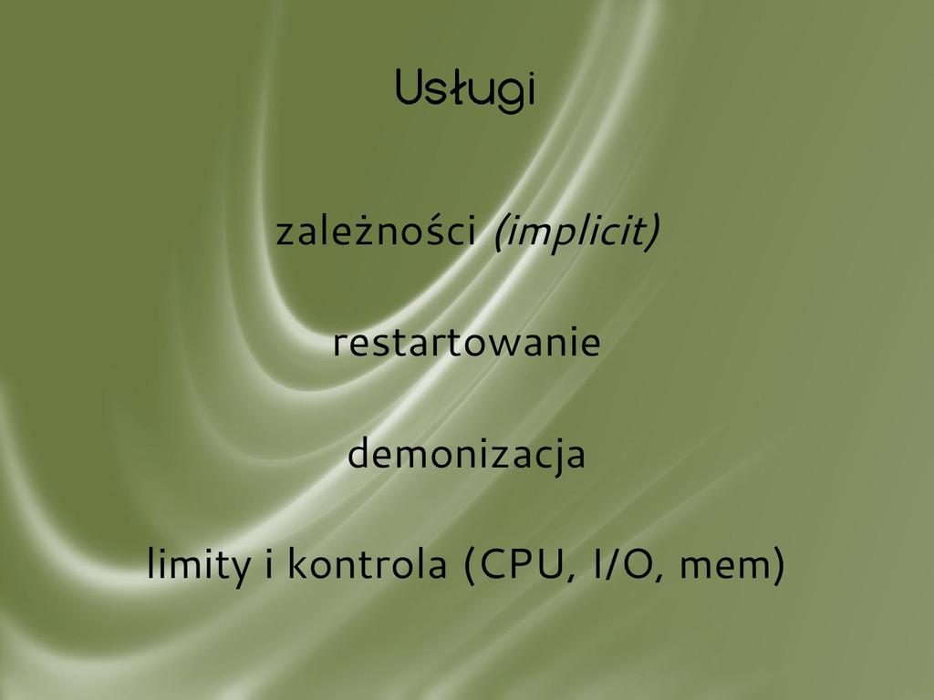 Usługi zależności (implicit) restartowanie demo...