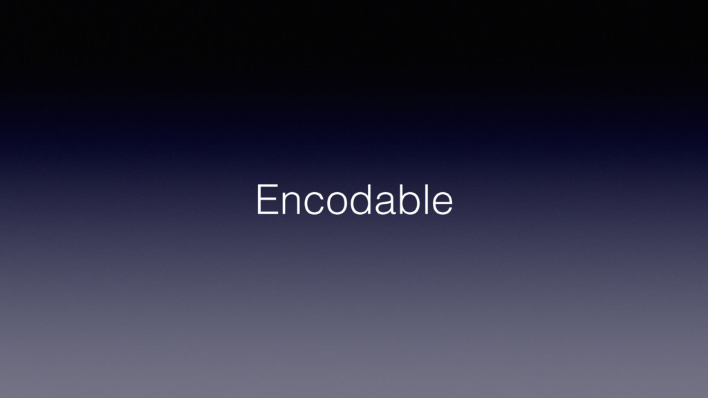 Encodable