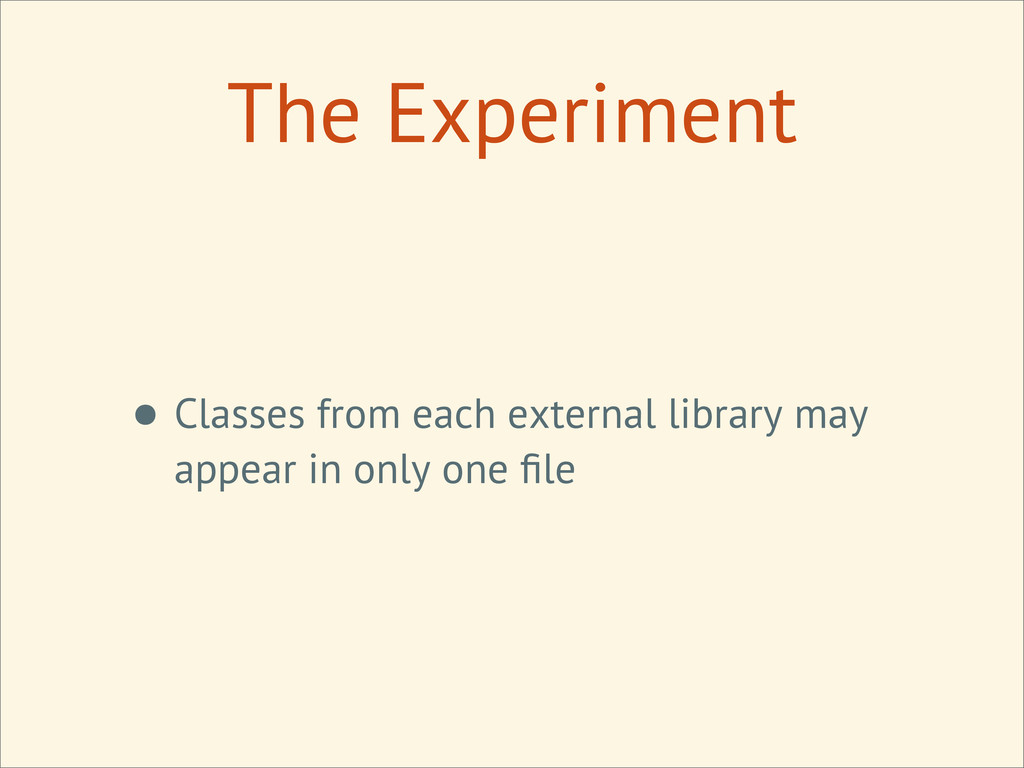 The Experiment • Classes from each external lib...