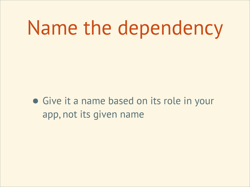• Give it a name based on its role in your app,...