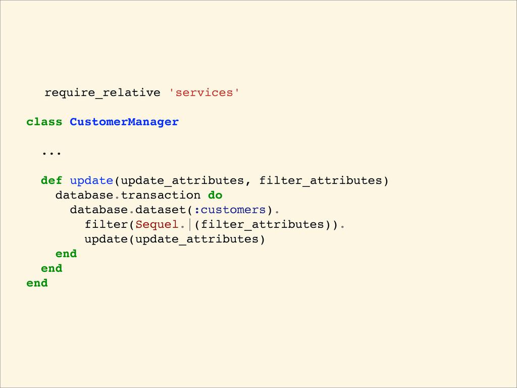 require_relative 'services' class CustomerManag...