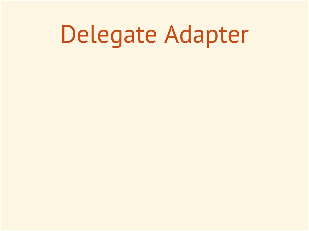 Delegate Adapter