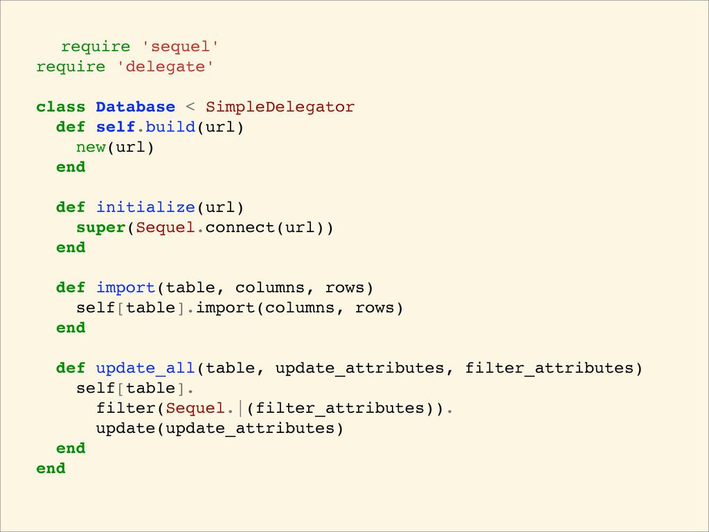 require 'sequel' require 'delegate' class Datab...