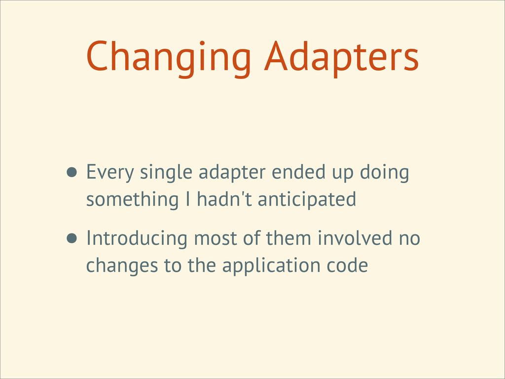 Changing Adapters • Every single adapter ended ...