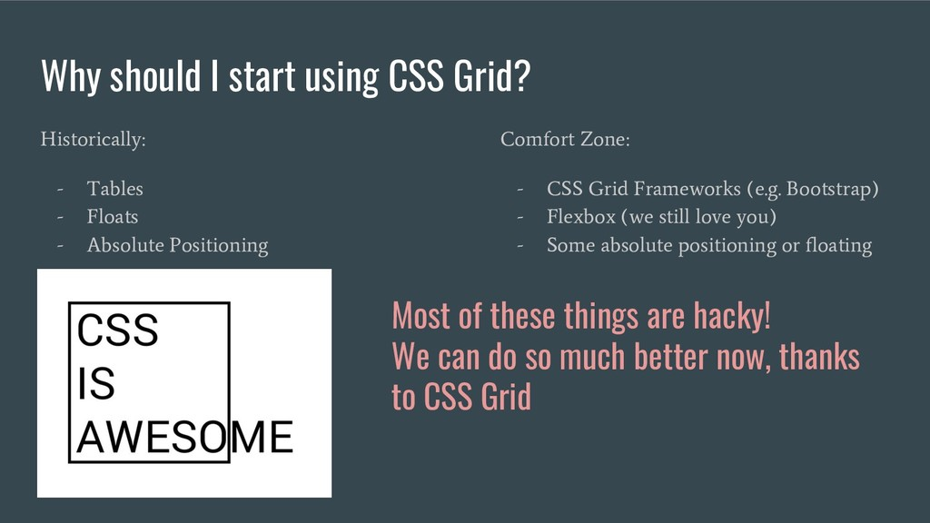 Why should I start using CSS Grid? Historically...