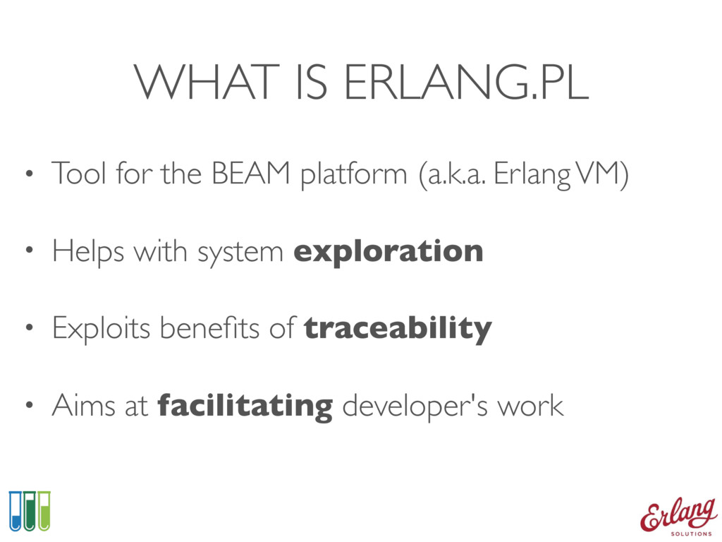 WHAT IS ERLANG.PL • Tool for the BEAM platform ...