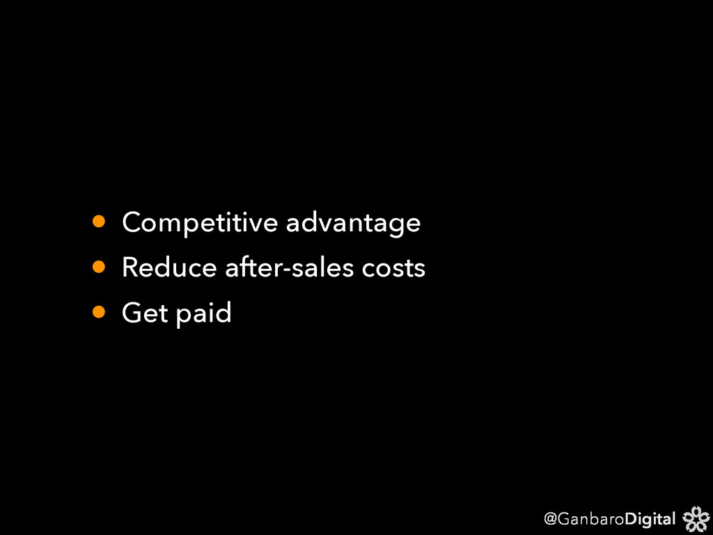@GanbaroDigital • Competitive advantage • Reduc...