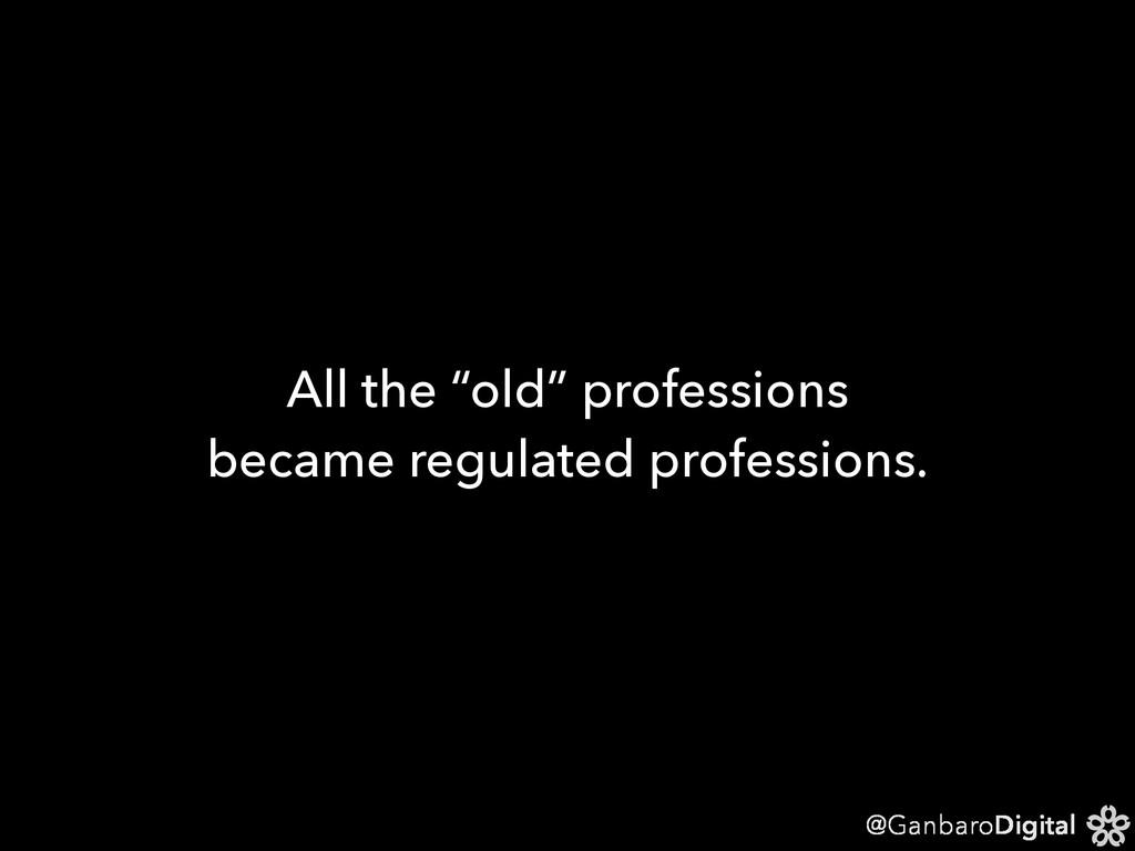 "@GanbaroDigital All the ""old"" professions becam..."