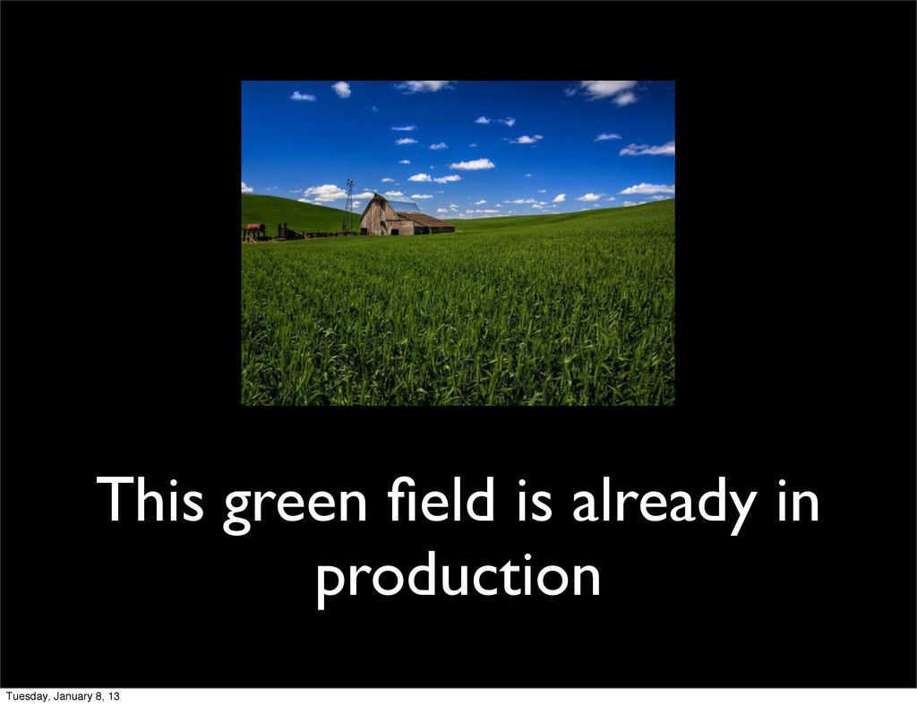 This green field is already in production Tuesda...