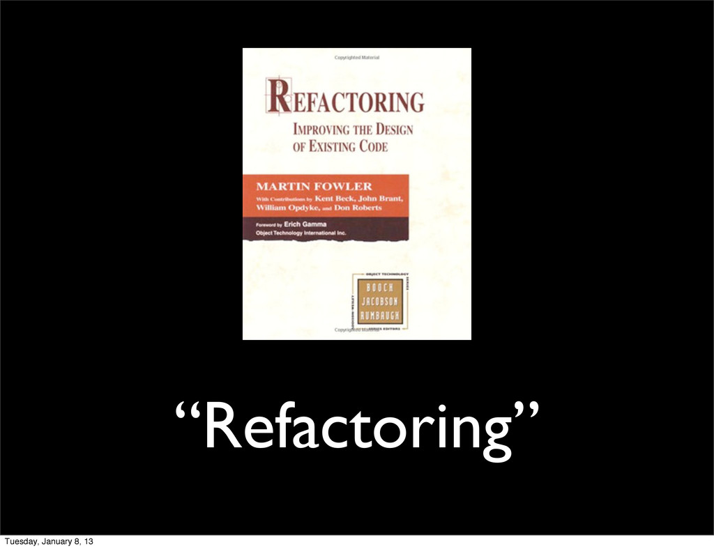 """Refactoring"" Tuesday, January 8, 13"