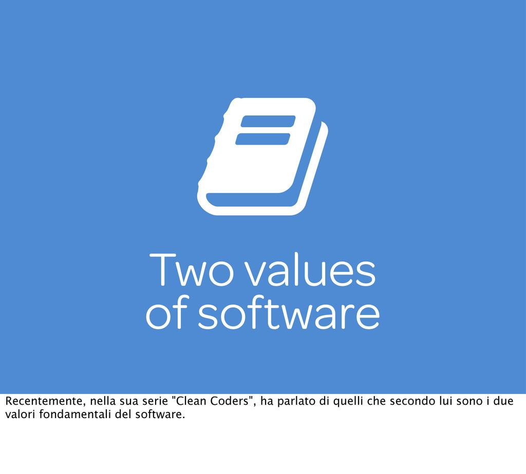 Two values of software Recentemente, nella sua ...
