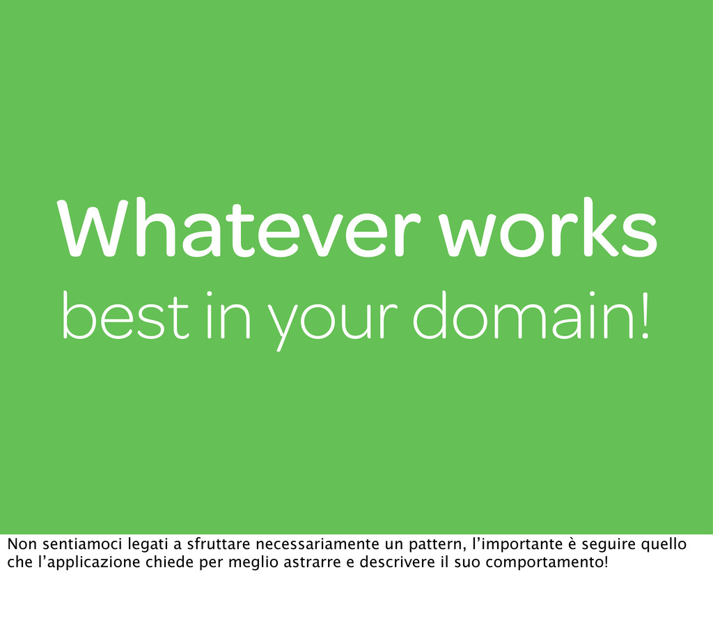 Whatever works best in your domain! Non sentiam...