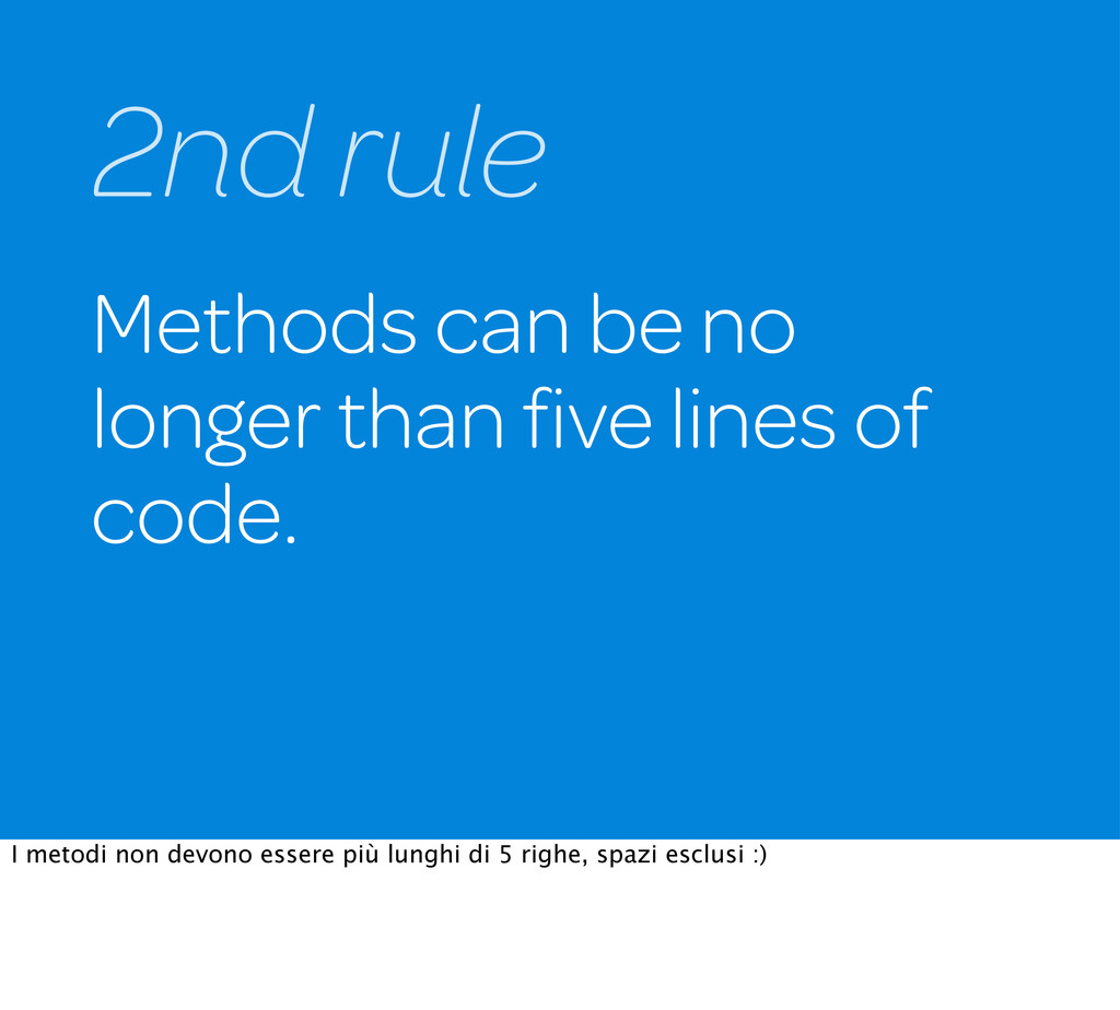 Methods can be no longer than five lines of code...