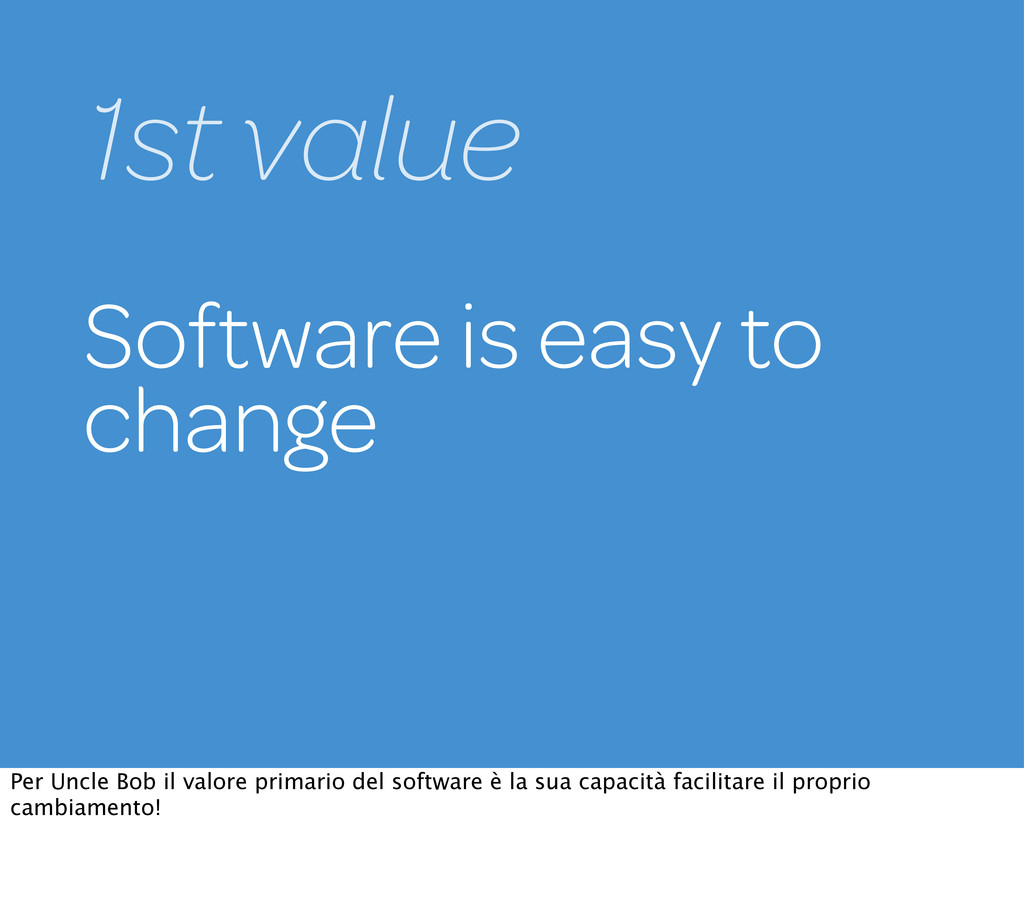 Software is easy to change 1st value Per Uncle ...