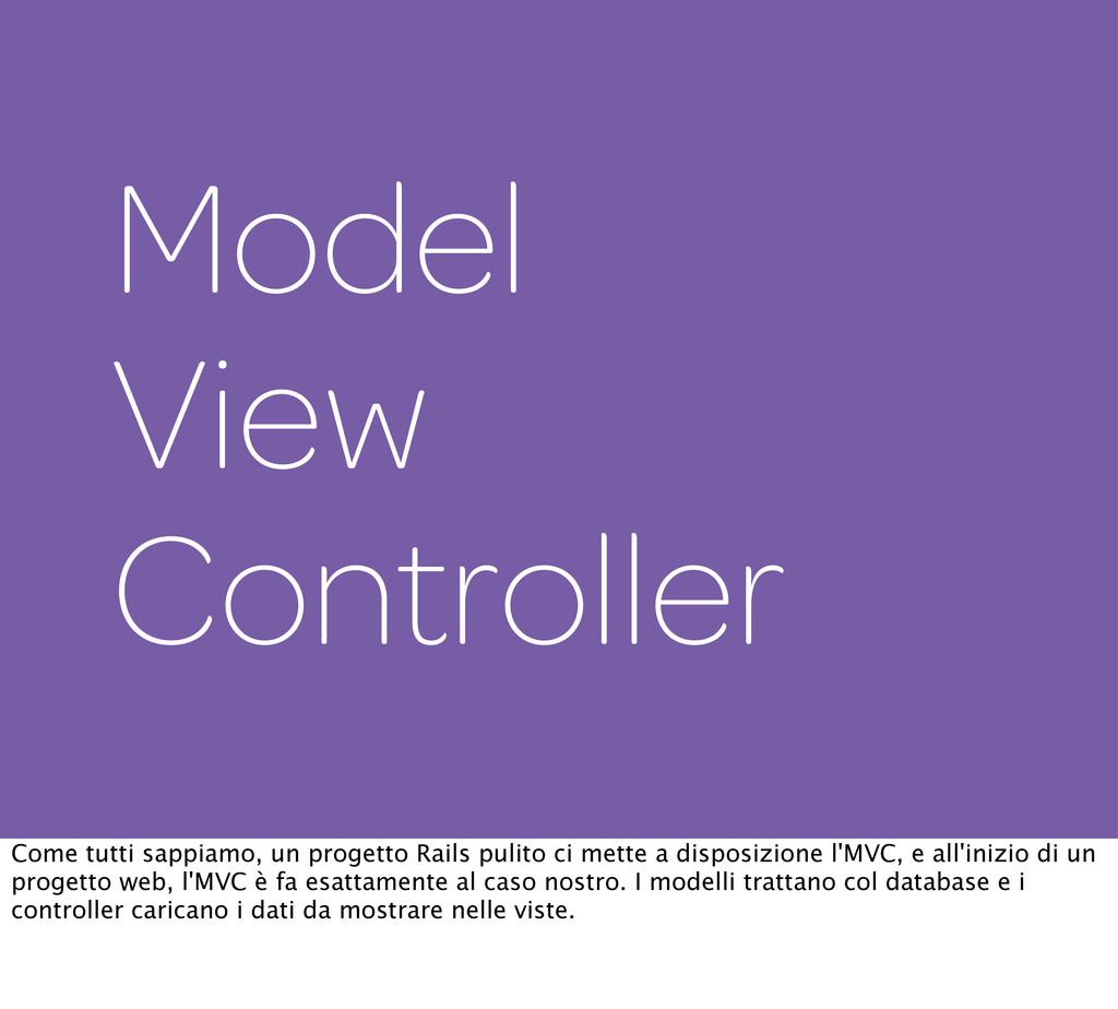 Model View Controller Come tutti sappiamo, un p...
