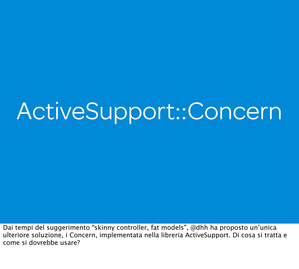 ActiveSupport::Concern Dai tempi del suggerimen...