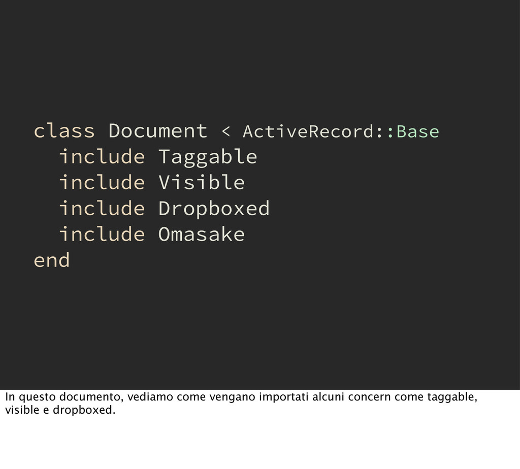 class Document < ActiveRecord::Base include Tag...