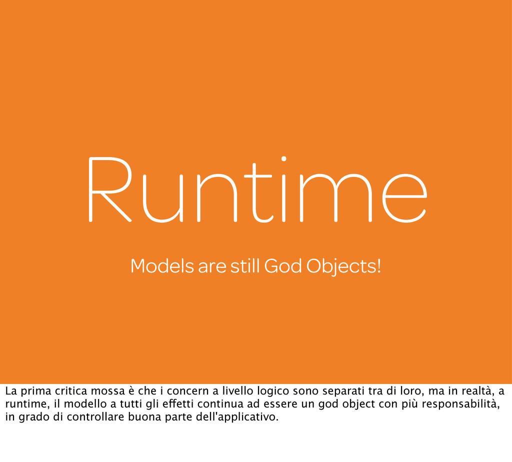 Models are still God Objects! Runtime La prima ...