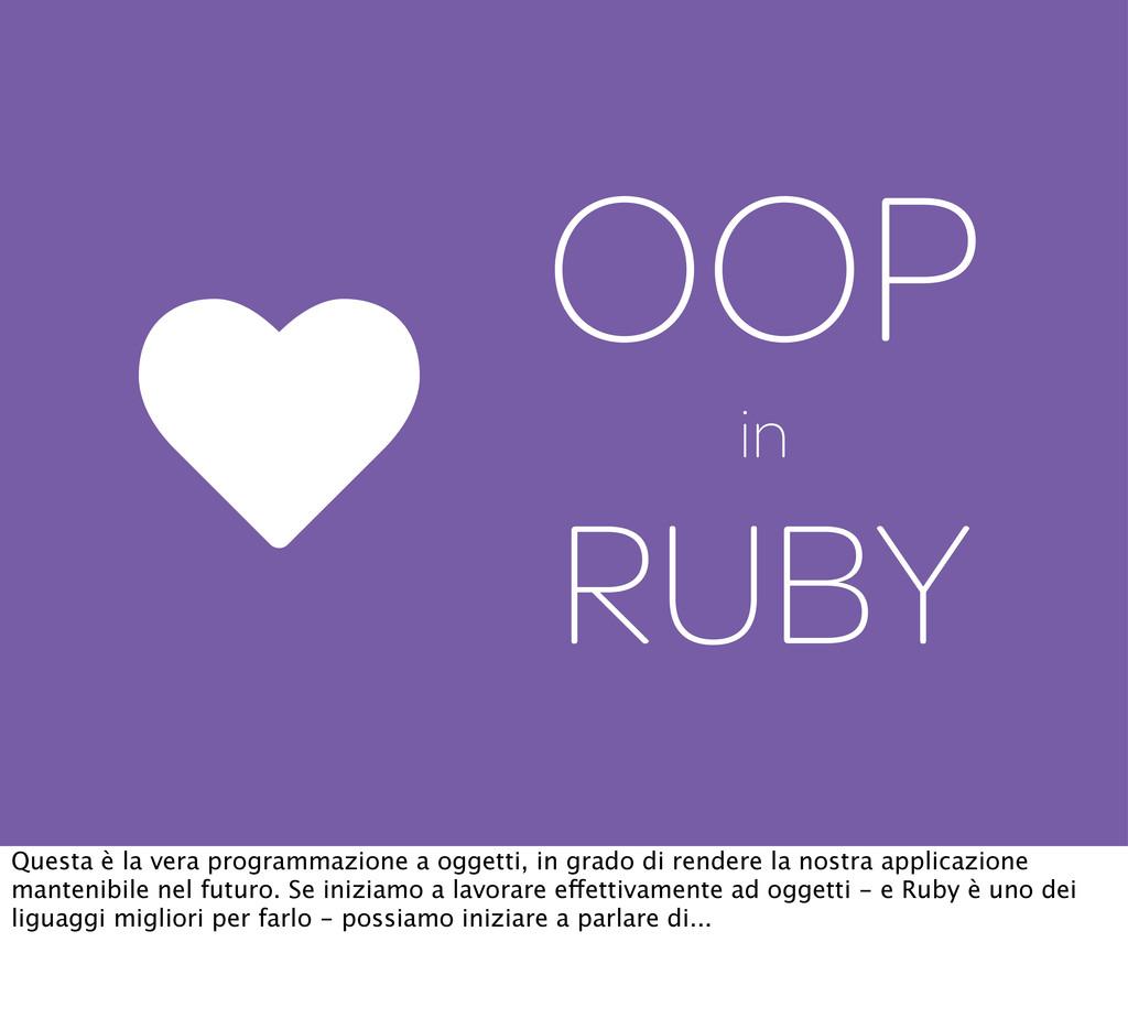 OOP in RUBY Questa è la vera programmazione a o...