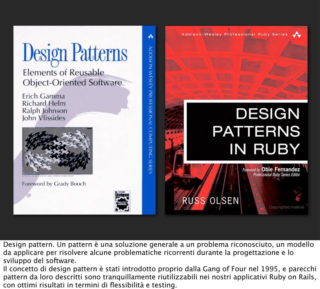 Design pattern. Un pattern è una soluzione gene...