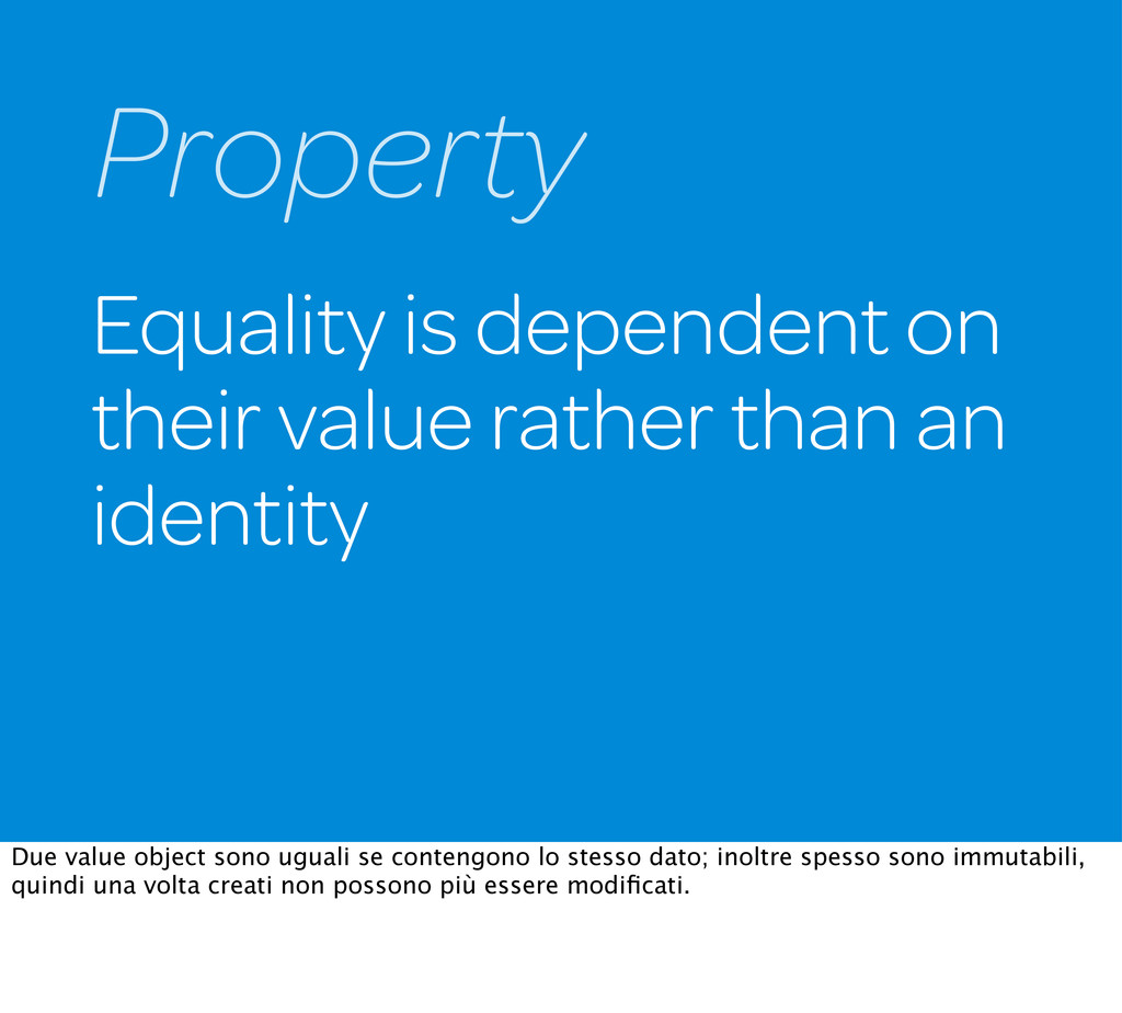 Equality is dependent on their value rather tha...