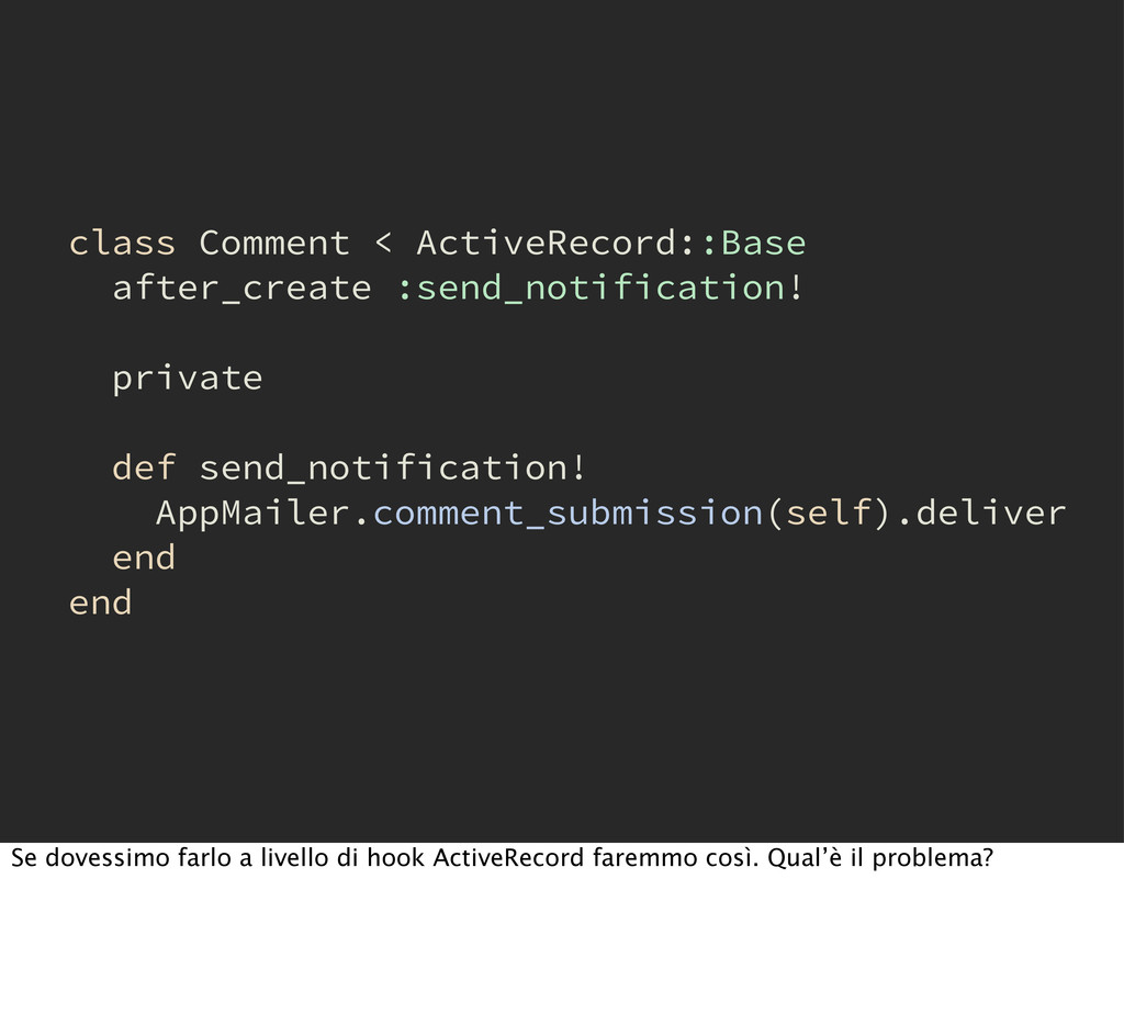class Comment < ActiveRecord::Base after_create...