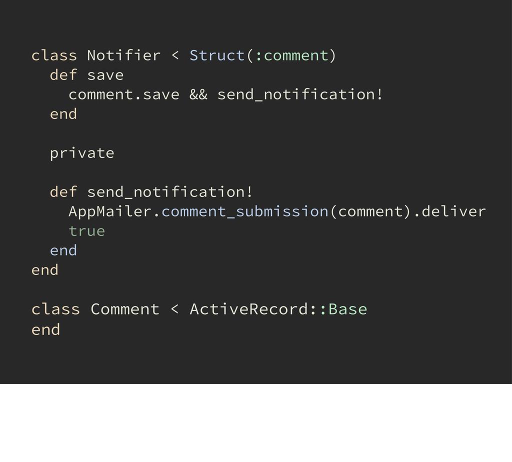 class Notifier < Struct(:comment) def save comm...