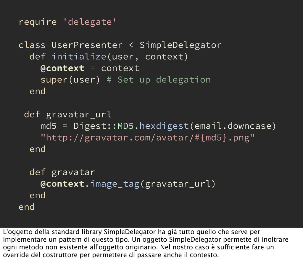 require 'delegate' class UserPresenter < Simple...