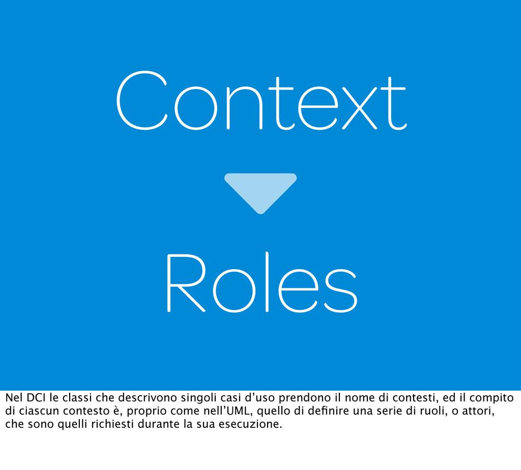 Context Roles Nel DCI le classi che descrivono ...