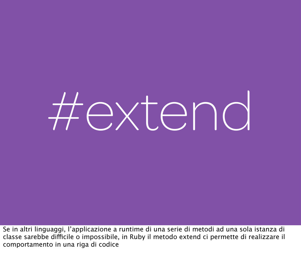 #extend Se in altri linguaggi, l'applicazione a...