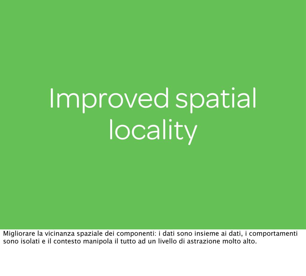 Improved spatial locality Migliorare la vicinan...