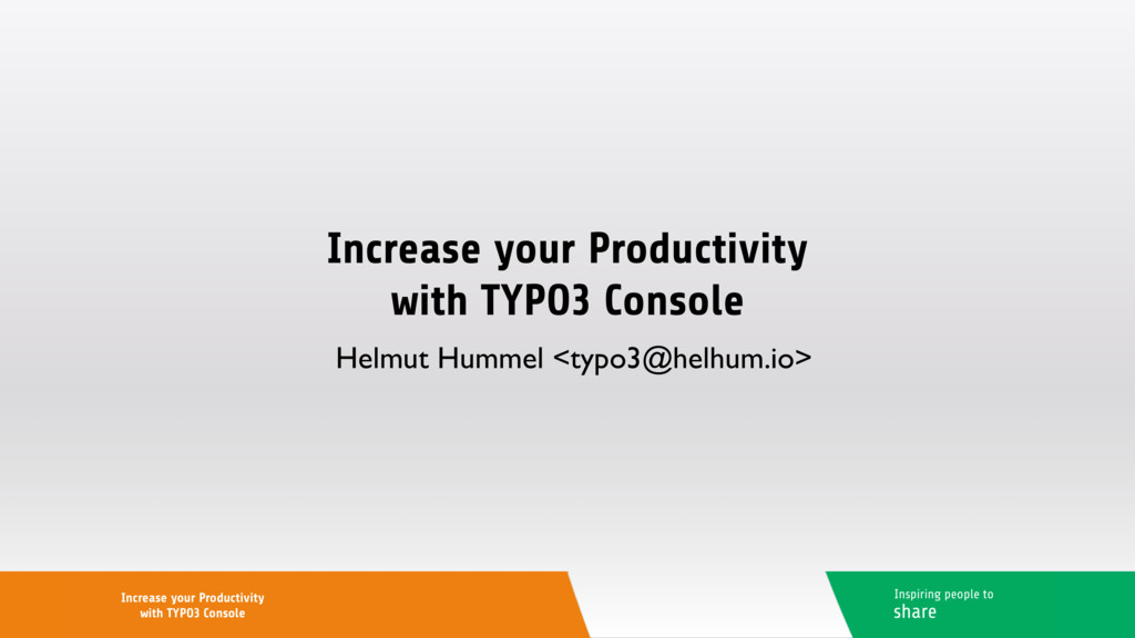Increase your Productivity with TYPO3 Console H...