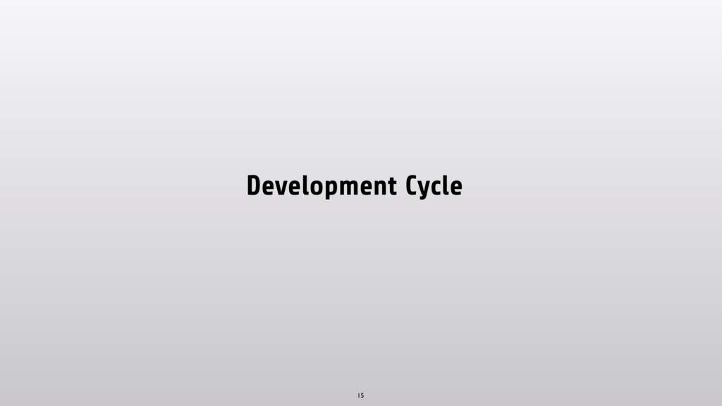 Development Cycle 15