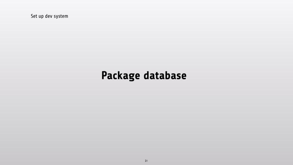 Set up dev system Package database 21