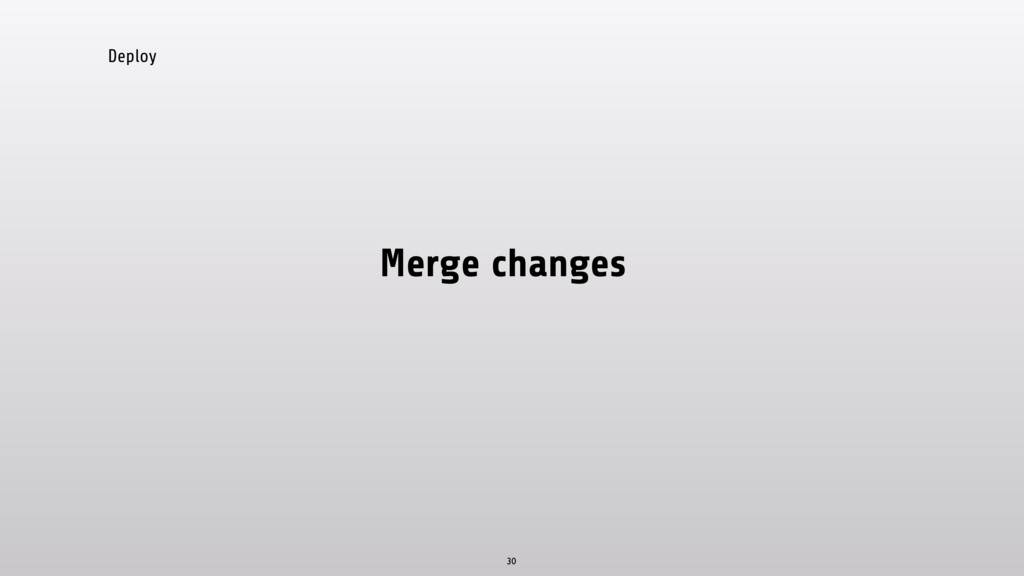 Deploy Merge changes 30