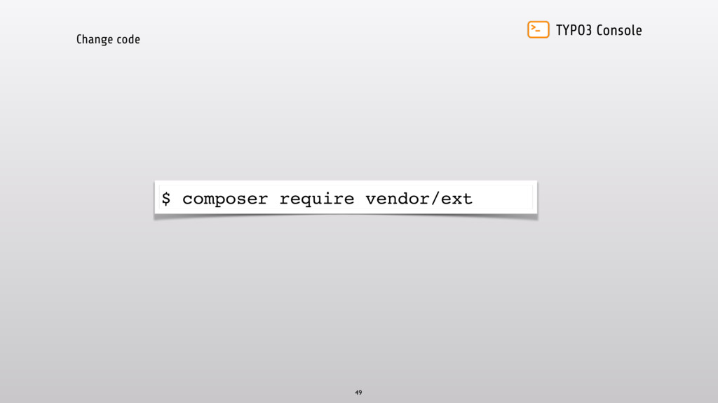 TYPO3 Console Change code 49 $ composer require...