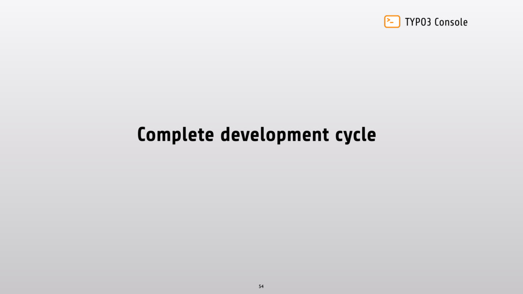 TYPO3 Console Complete development cycle 54