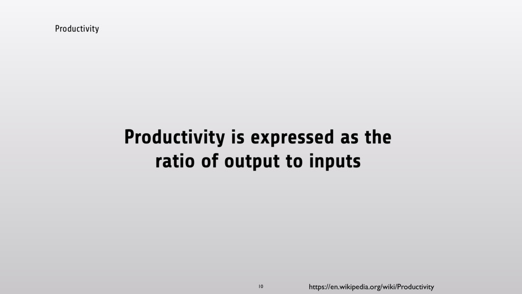 Productivity Productivity is expressed as the r...