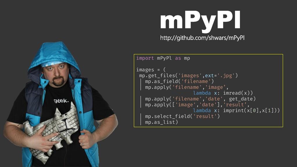 import mPyPl as mp images = ( mp.get_files('ima...