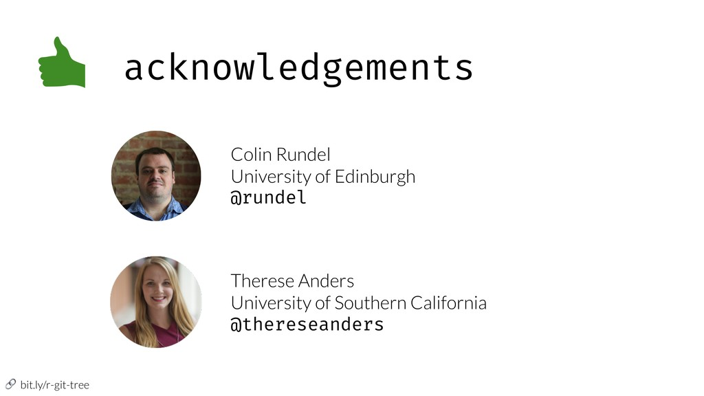 bit.ly/r-git-tree acknowledgements Colin Runde...